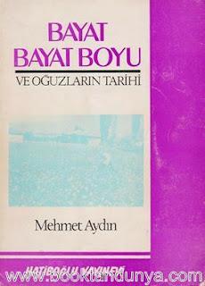 Mehmet Aydın - Bayat - Bayat Boyu ve Oğuzların Tarihi