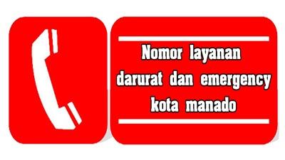Nomor layanan darurat dan emergency kota manado