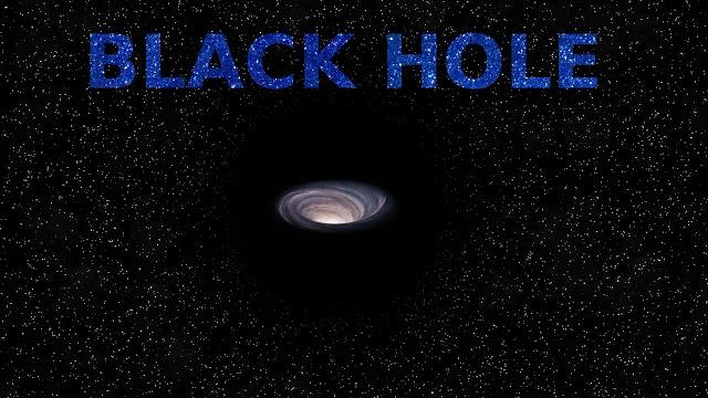 الثقوب السوداء (Black Hole)