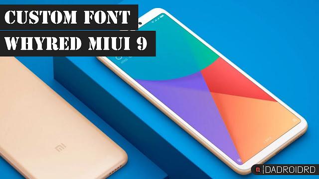 Cara merubah Font Xiaomi Redmi Note 5 (WhyRed) Tanpa ROOT di MIUI 9 dengan mudah!