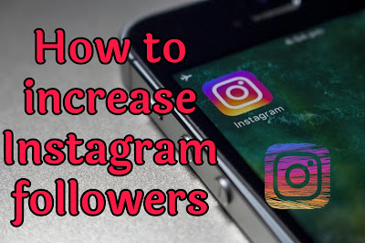 How to increase Instagram Followers 2019
