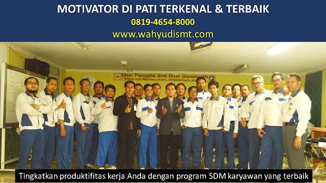 •             JASA MOTIVATOR PATI  •             MOTIVATOR PATI TERBAIK  •             MOTIVATOR PENDIDIKAN  PATI  •             TRAINING MOTIVASI KARYAWAN PATI  •             PEMBICARA SEMINAR PATI  •             CAPACITY BUILDING PATI DAN TEAM BUILDING PATI  •             PELATIHAN/TRAINING SDM PATI