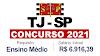 Concurso TJ SP 2021: edital para nível médio até final de junho pela VUNESP. Saiba Mais