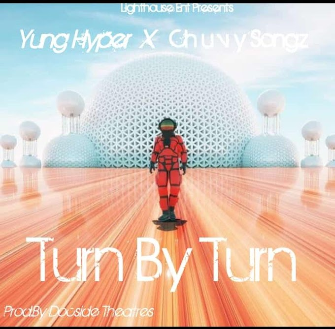 [Music] Chuvy Songz X Yung Hyper - Turn By Turn