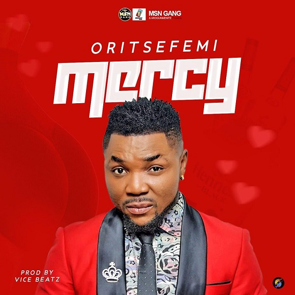 (Deezer Music) Oritse Femi – Mercy (Mp3 Download)