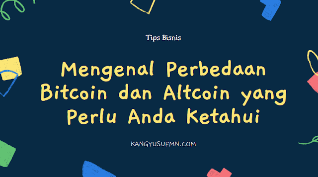 Mengenal Perbedaan Bitcoin dan Altcoin yang Perlu Anda Ketahui