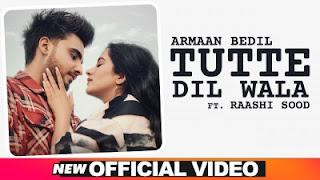 Tutte Dil Wala Lyrics Armaan Bedil and Raashi Sood