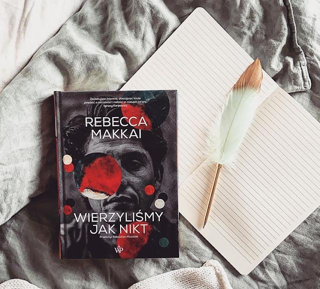 Wierzyliśmy jak nikt - Rebecca Makkai