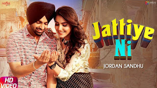 Jattiye Ni Song Lyrics by Jordan Sandhu Mp3 Audio download