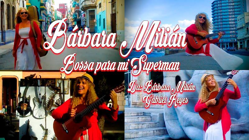 Bárbara Milián - ¨Bossa para mi Superman¨ - Videoclip - Dirección: Bárbara Milián - Gabriel Reyes. Portal del Vídeo Clip Cubano