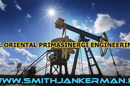 Lowongan PT. Oriental Primasinergi Engineering Pekanbaru Maret 2018