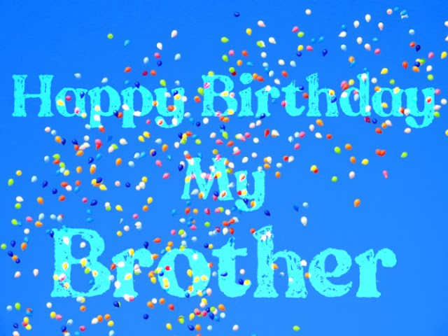 happy birthday images for my brother
