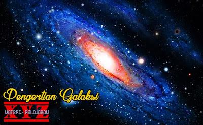 Pengertian Galaksi, pengertian galaksi dan tata surya, pengertian galaksi dan contohnya, pengertian galaksi dan bintang, pengertian galaksi bima sakti adalah, pengertian galaksi menurut para ahli, pengertian galaksi dalam geografi, pengertian galaksi menurut geografi, pengertian galaksi adalah, pengertian galaxy adalah, pengertian galaksi dalam ilmu astronomi, pengertian galaksi menurut beberapa ahli, artikel pengertian galaksi