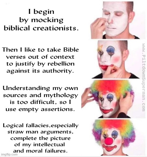Misotheists and theistic evolutionists alike misrepresent the Bible and try to use it against creationists. They beclown themselves and are refuted.