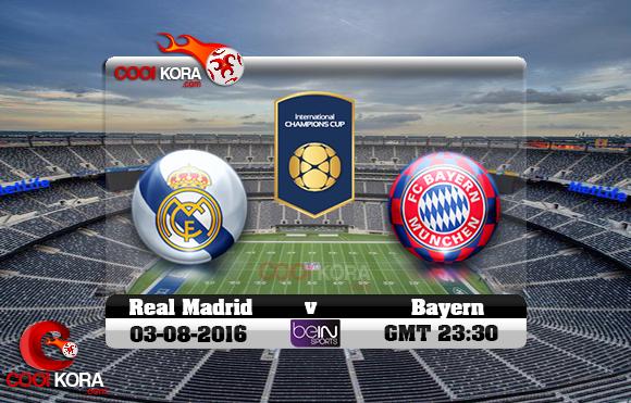 مشاهدة مباراة ريال مدريد وبايرن ميونخ اليوم 3-8-2016 مباراة ودية
