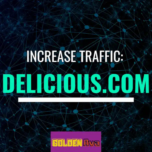 A Delectable Way to Gain Viewers and Increase Traffic: Delicious.com
