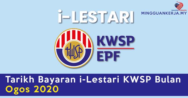 [Jadual] Tarikh Bayaran i-Lestari KWSP Bulan Ogos 2020