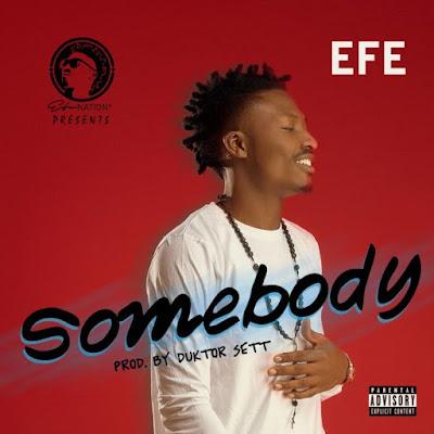 Efe – Somebody