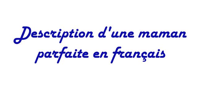 Description d'une maman parfaite en français