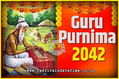 2042 Guru Purnima Pooja Date and Time, 2042 Guru Purnima Calendar