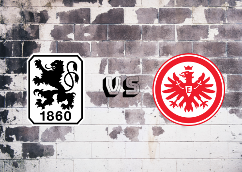 1860 München vs Eintracht Frankfurt  Resumen