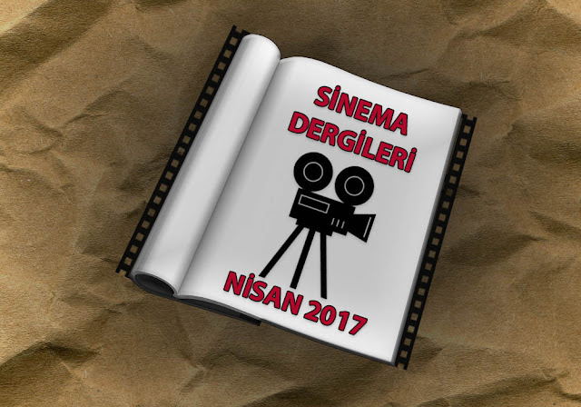 Nisan 2017 Sinema Dergileri