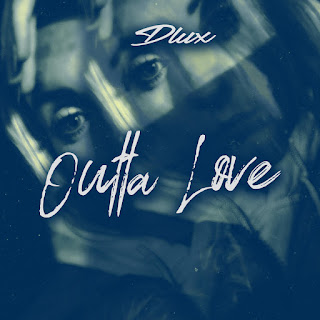 New Music: Dlux - Outta Love