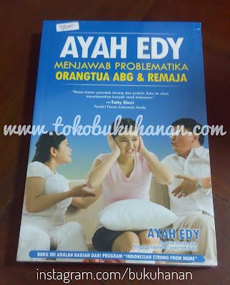 Buku Ayah Edy Menjawab Problematika Orangtua ABG dan Remaja : Noura