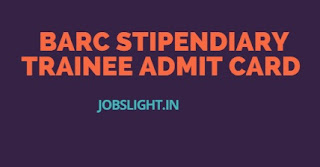 BARC Stipendiary Trainee Admit Card 2017