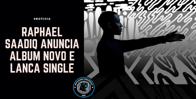 Raphael Saadiq anuncia álbum novo e lança single