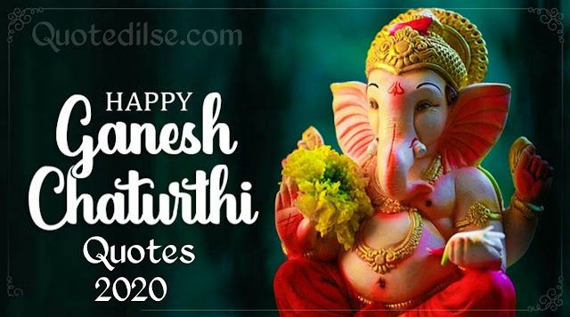 Happy Ganesh Chaturthi Quotes 2020