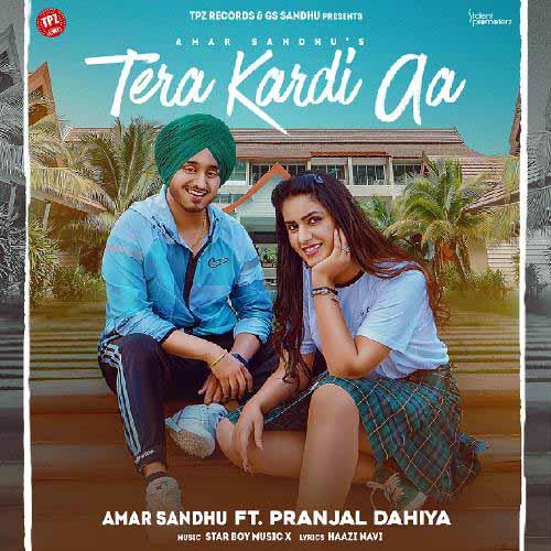 Tera Kardi Aa Lyrics - Amar Sandhu X Pranjal Dahiya