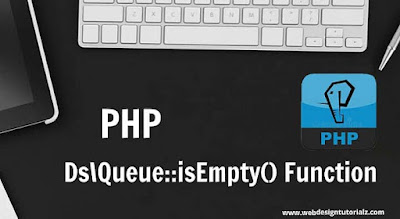 PHP Ds\Queue::isEmpty() Function