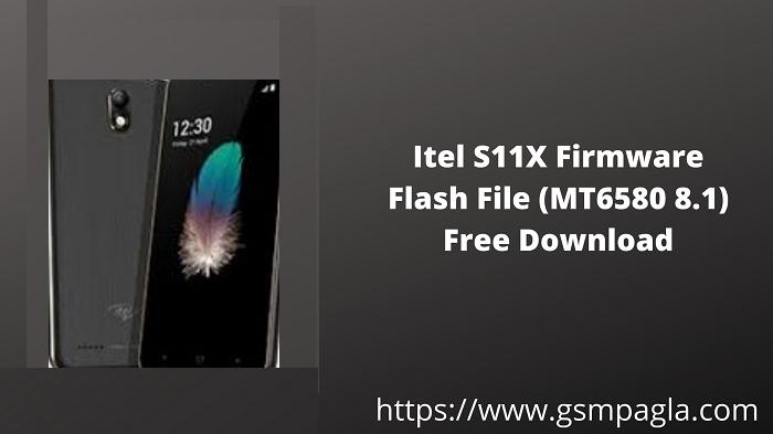 Itel S11X Firmware Flash File (MT6580 8.1) Free