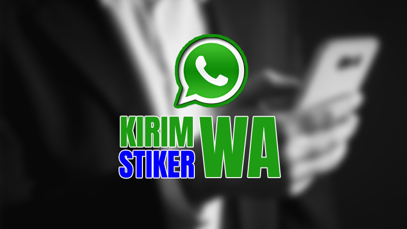 Cara Kirim Stiker Keren di Whatsapp