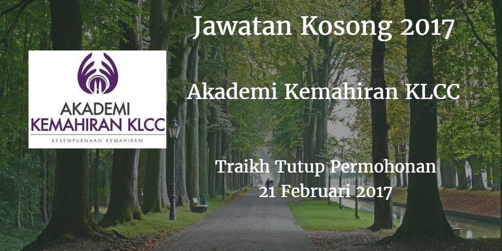 Jawatan Kosong Akademi Kemahiran KLCC 21 Februari 2017