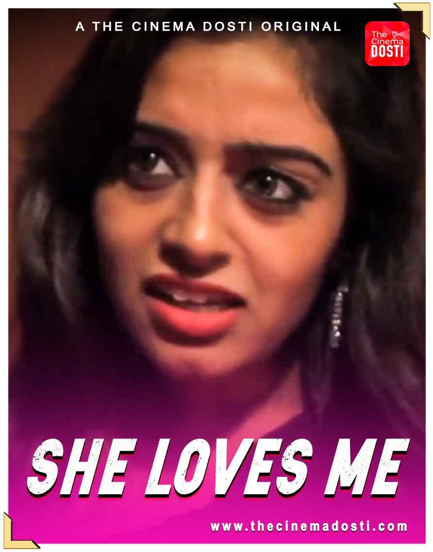 She Loves Me 2021 CinemaDosti Hindi Short Film 720p HDRip 80MB x264