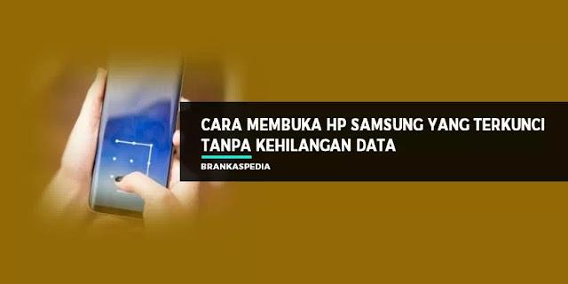 Cara Membuka HP Samsung Yang Tekunci