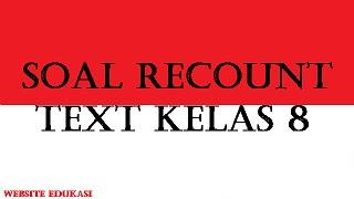 Soal Recount Text Kelas 8