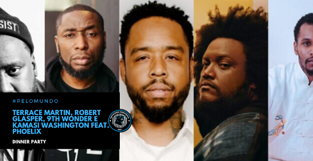 Terrace Martin, Robert Glasper, 9th Wonder e Kamasi Washington feat. Phoelix | Dinner Party