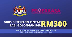 PEMERKASA: Bantuan Telefon Pintar RM300 Bagi Golongan B40