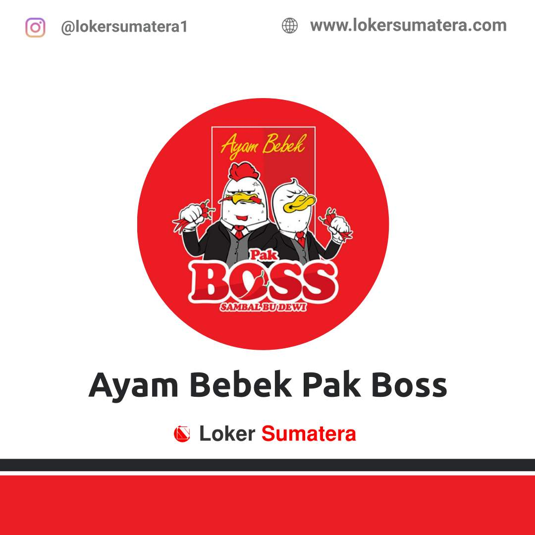Lowongan Kerja Pekanbaru: Ayam Bebek Pak Boss April 2021