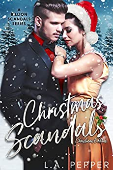 Christmas Scandals: Billionaire Christmas Edition (A Billion Scandals Book 7) by L.A. Pepper