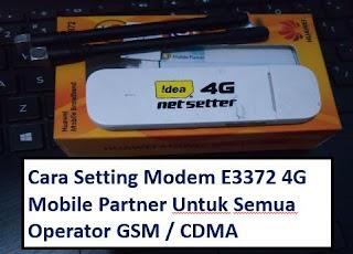 Cara Setting Modem E3372 4G Mobile Partner Untuk Semua Operator  ( Terbaru 2019 )