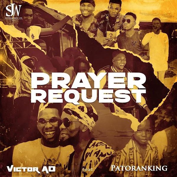 "[Lyrics] Victor AD – ""Prayer Request"" ft. Patoranking"