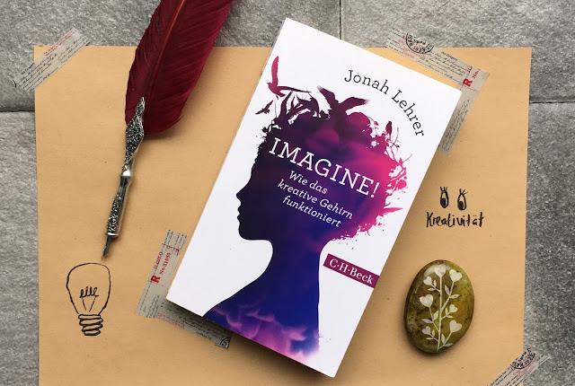 Imagine! - Wie das kreative Gehirn funktioniert