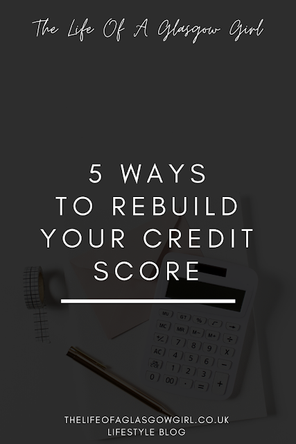 Pinterest image for 5 Ways to Rebuild Your Credit Score blog post on Thelifeofaglasgowgirl.co.uk