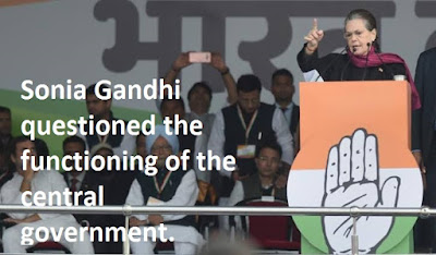 Sonia Gandhi questioned the functioning of the central government.