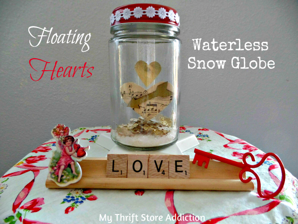 DIY Floating Hearts Snow Globe mythriftstoreaddiction.blogspot.com How to create floating hearts and vintage snow globe.
