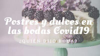Postres y dulces en las bodas Covid19